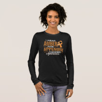 I WEAR AMBER FOR APPENDIX CANCER AWARENESS LONG SLEEVE T-Shirt