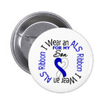 I Wear an ALS Ribbon For My Son Buttons
