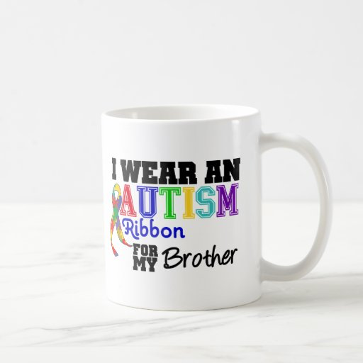 I Wear An Autism Ribbon For My Brother Coffee Mugs
