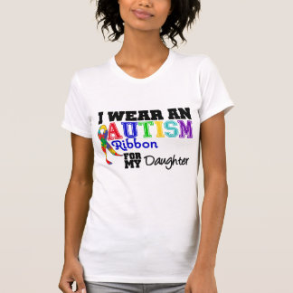 I Wear An Autism Ribbon For My Daughter Tee Shirt
