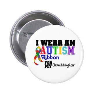 I Wear An Autism Ribbon For My Granddaughter Button