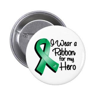 I Wear an Emerald Green Ribbon For My Hero Pinback Button