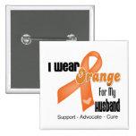 I Wear an Orange Ribbon For My Husband Button