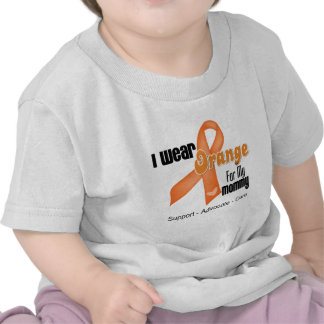 I Wear an Orange Ribbon For My Mommy Shirts