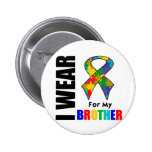 I Wear Autism Ribbon For My Brother Buttons