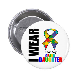 I Wear Autism Ribbon For My Granddaughter Pinback Buttons