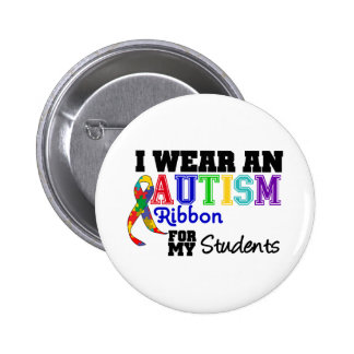 I Wear Autism Ribbon For My Students Pin