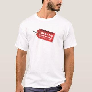 I Wear Big Name Brands T-Shirt