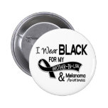 I Wear Black For My Brother-In-Law 42 Melanoma Pinback Button