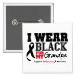 I Wear Black For My Grandpa Buttons