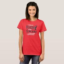 I WEAR BLACK FOR SKIN CANCER AWARENESS T-Shirt