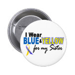 I Wear Blue and Yellow For My Sister Down Syndrome 2 Inch Round Button