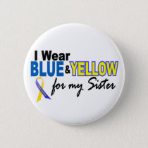 I Wear Blue and Yellow For My Sister Down Syndrome Pinback Button