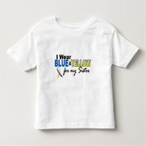 I Wear Blue and Yellow For My Sister Down Syndrome Toddler T-shirt