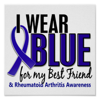 I Wear Blue Best Friend 10 Rheumatoid Arthritis RA Posters