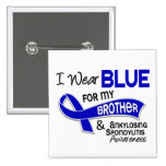 I Wear Blue Brother 42 Ankylosing Spondylitis Pinback Button