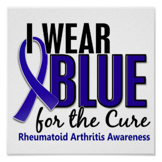 I Wear Blue Cure Rheumatoid Arthritis RA Posters