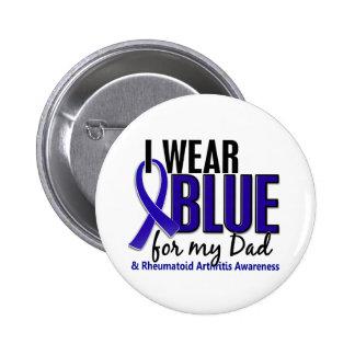 I Wear Blue Dad 10 Rheumatoid Arthritis RA Pinback Button