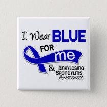I Wear Blue For Me 42 Ankylosing Spondylitis AS Button