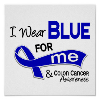 I Wear Blue For Me 42 Colon Cancer Poster