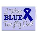 I Wear Blue For My Dad (Blue Awareness Ribbon) Card