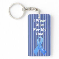 I wear Blue for my Dad, Prostate Cancer Awareness Keychain