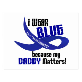 I Wear Blue For My Daddy 33 COLON CANCER AWARENESS Postcard