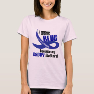I Wear Blue For My Daddy 33 COLON CANCER AWARENESS T-Shirt