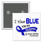 I Wear Blue For My Daughter 42 Colon Cancer Pin