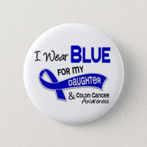 I Wear Blue For My Daughter 42 Colon Cancer Pinback Button