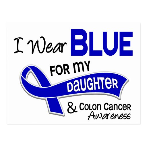 I Wear Blue For My Daughter 42 Colon Cancer Post Card