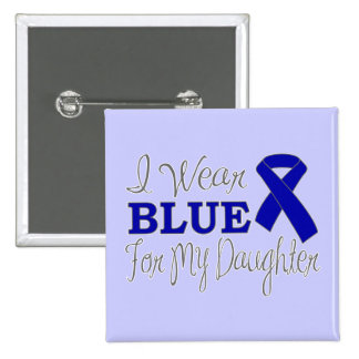 I Wear Blue For My Daughter (Blue Ribbon) Pinback Buttons