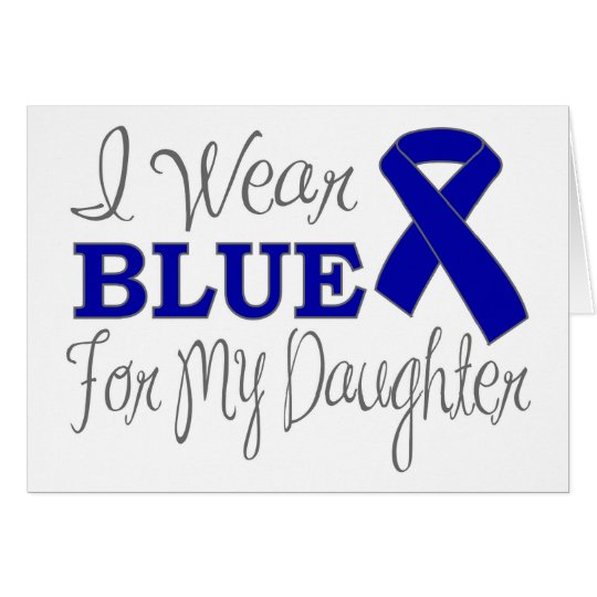 I Wear Blue For My Daughter (Blue Ribbon) Card