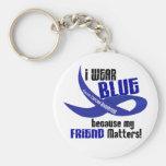 I Wear Blue For My Friend 33 COLON CANCER Key Chains
