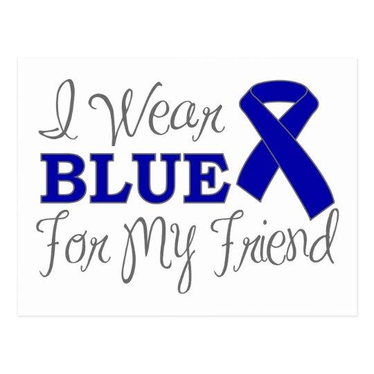 I Wear Blue For My Friend (Blue Awareness Ribbon) Postcard