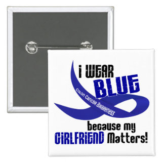 I Wear Blue For My Girlfriend 33 COLON CANCER Button
