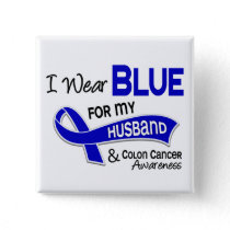 I Wear Blue For My Husband 42 Colon Cancer Pinback Button