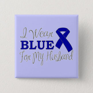 I Wear Blue For My Husband (Blue Awareness Ribbon) Pinback Button