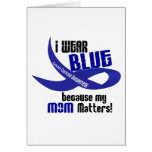 I Wear Blue For My Mom 33 COLON CANCER AWARENESS Greeting Card