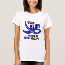 I Wear Blue For My Mom 33 COLON CANCER AWARENESS T-Shirt