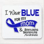 I Wear Blue For My Mom 42 Ankylosing Spondylitis Mouse Pad
