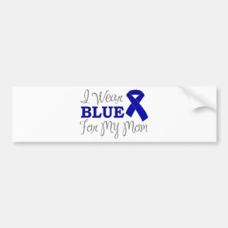I Wear Blue For My Mom (Blue Awareness Ribbon) Bumper Sticker
