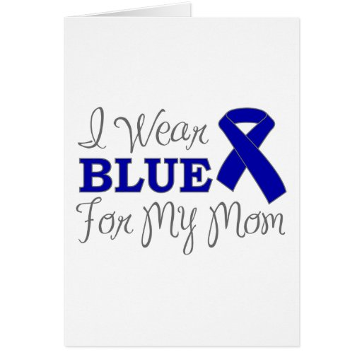 I Wear Blue For My Mom (Blue Awareness Ribbon) Greeting Cards