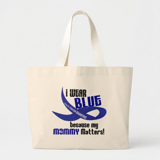 I Wear Blue For My Mommy 33 COLON CANCER AWARENESS Bag