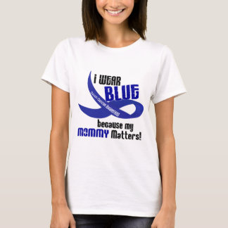 I Wear Blue For My Mommy 33 COLON CANCER AWARENESS T-Shirt
