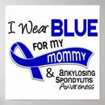 I Wear Blue For My Mommy 42 Ankylosing Spondylitis Print