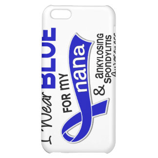 I Wear Blue For My Nana 42 Ankylosing Spondylitis iPhone 5C Covers