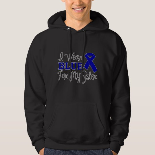 I Wear Blue For My Sister (Blue Awareness Ribbon) Hoodie
