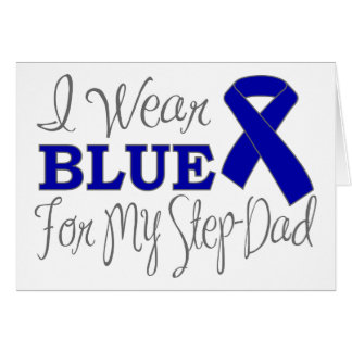 I Wear Blue For My Step-Dad Blue Ribbon Greeting Cards