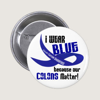 I Wear Blue For Our Colons 33 COLON CANCER AWARENE Button